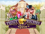 Piggy Riches by NetEnt Touch